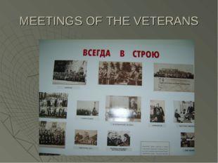MEETINGS OF THE VETERANS
