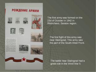 The first army was formed on the 23d of October in 1942 in Rtishchevo, Sarato