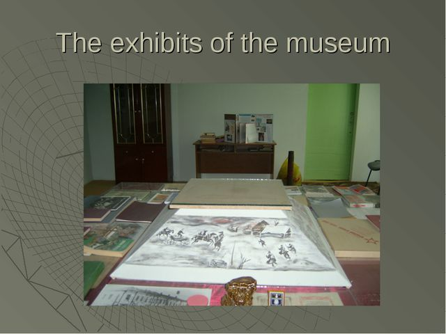 The exhibits of the museum