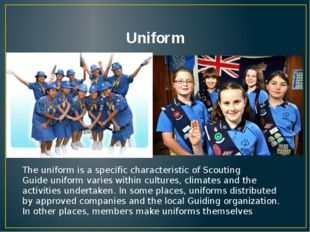 Uniform The uniform is a specific characteristic of Scouting Guide uniform va
