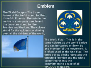 Emblem The World Badge – The three leaves of the trefoil stand for the threef