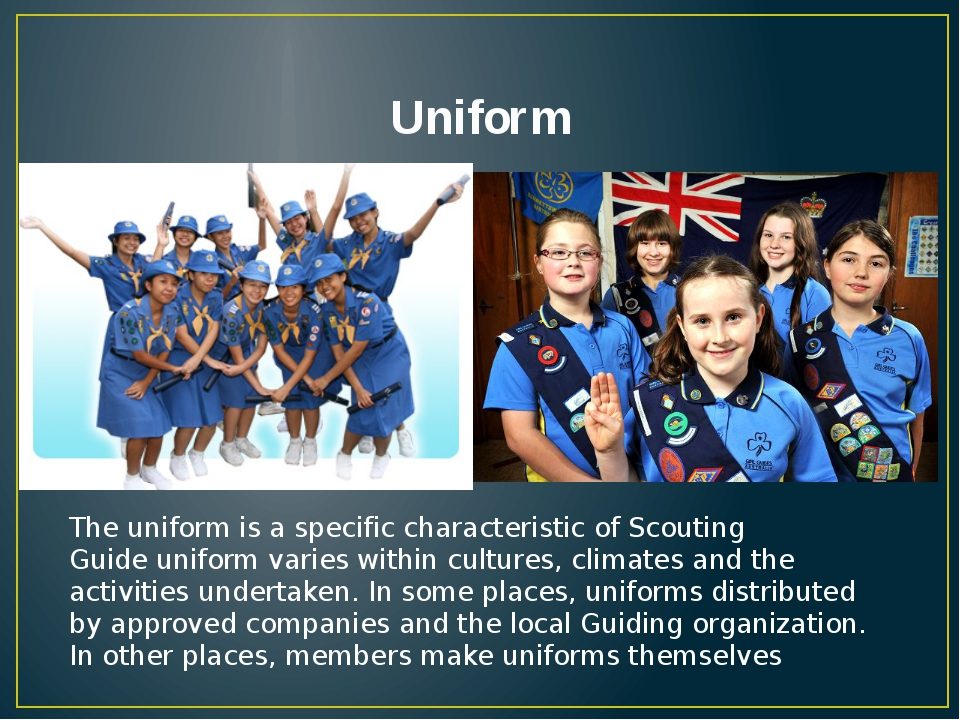 Uniform The uniform is a specific characteristic of Scouting Guide uniform va...