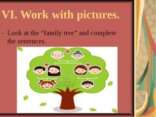 """VI. Work with pictures. - Look at the """"family tree"""" and complete the sentenc"""