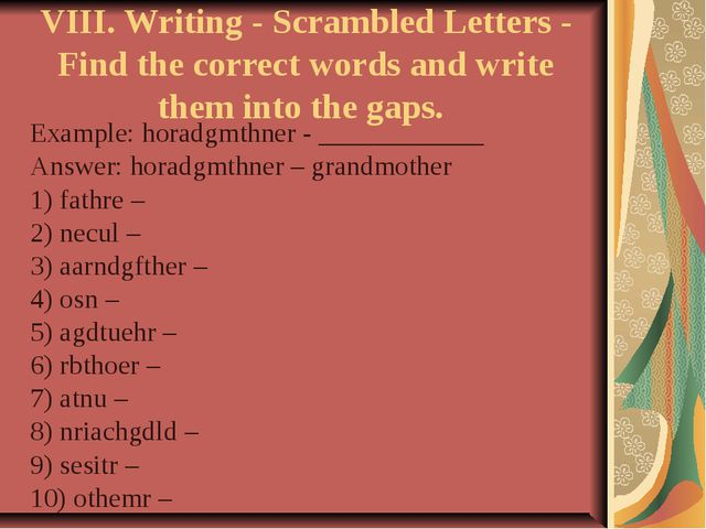 VIII. Writing - Scrambled Letters - Find the correct words and write them in...