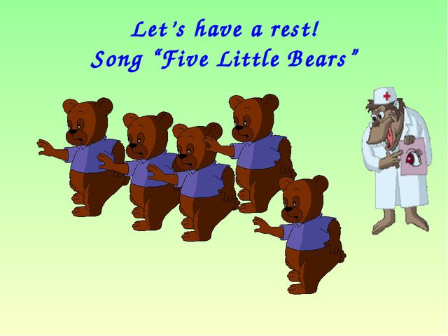 "Let's have a rest! Song ""Five Little Bears"""