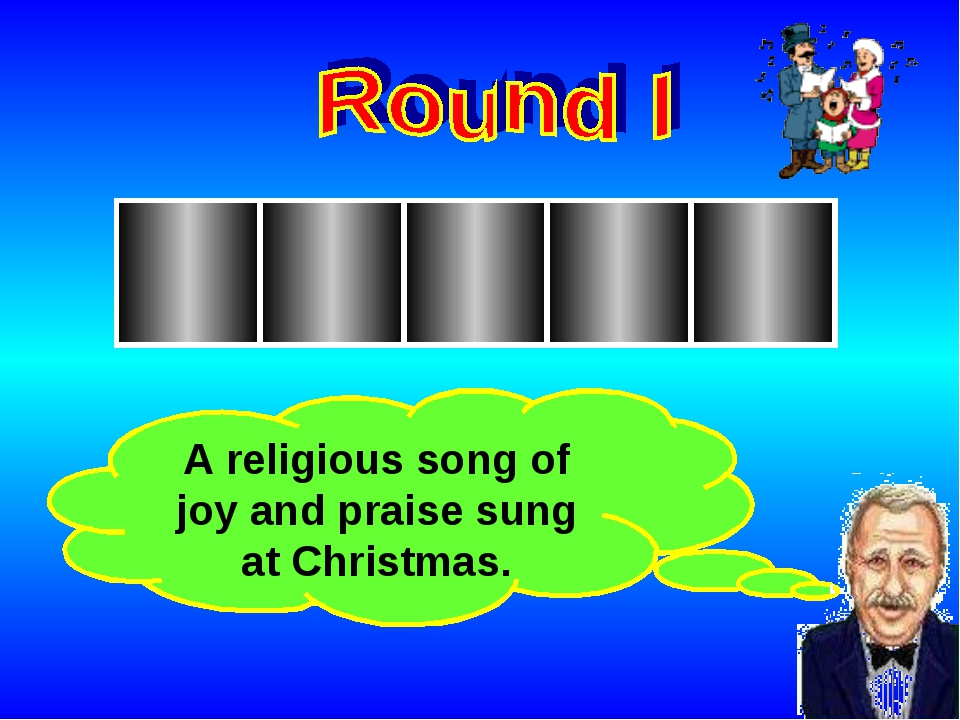 A religious song of joy and praise sung at Christmas.