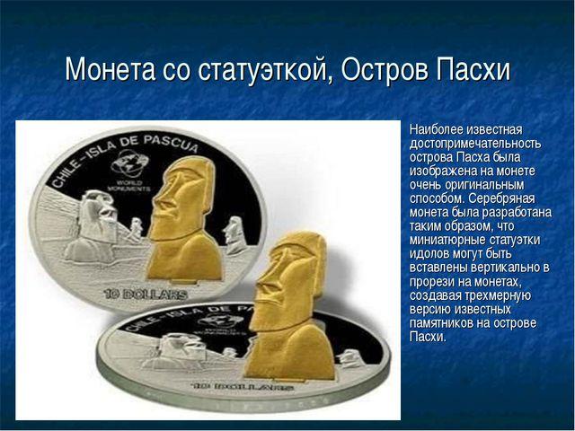 Монета со статуэткой, Остров Пасхи Наиболее известная достопримечательность о...