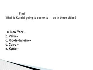 a. New York – b. Paris – c. Rio-de-Janeiro – d. Cairo – e. Kyoto – Find What