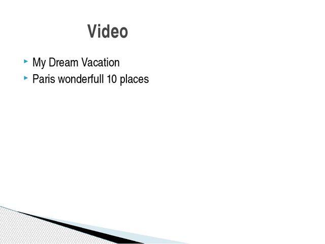 My Dream Vacation Paris wonderfull 10 places Video