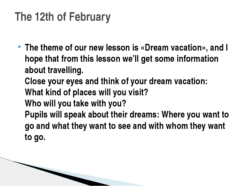 The theme of our new lesson is «Dream vacation», and I hope that from this le...