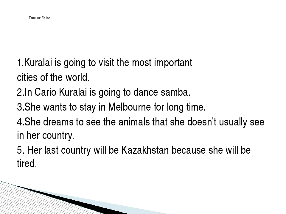 1.Kuralai is going to visit the most important cities of the world. 2.In Car...