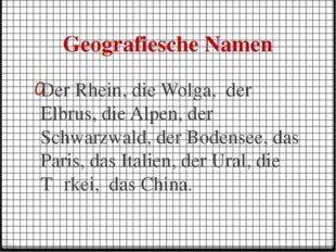 Geografiesche Namen Der Rhein, die Wolga, der Elbrus, die Alpen, der Schwarzw