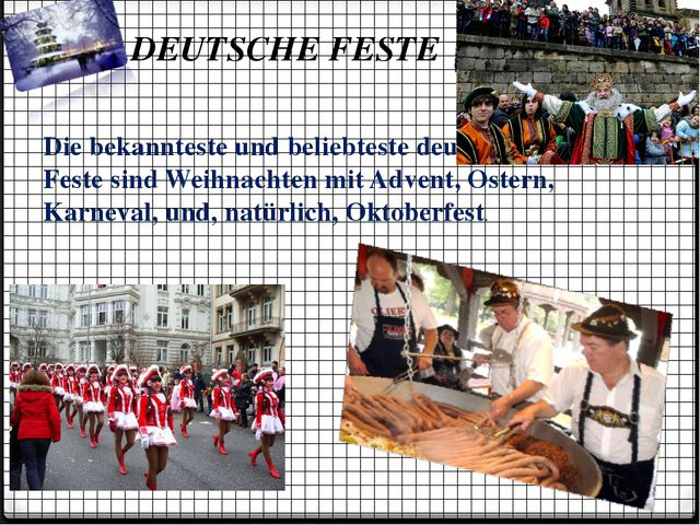 DEUTSCHE FESTE Die bekannteste und beliebteste deutsche Feste sind Weihnacht...