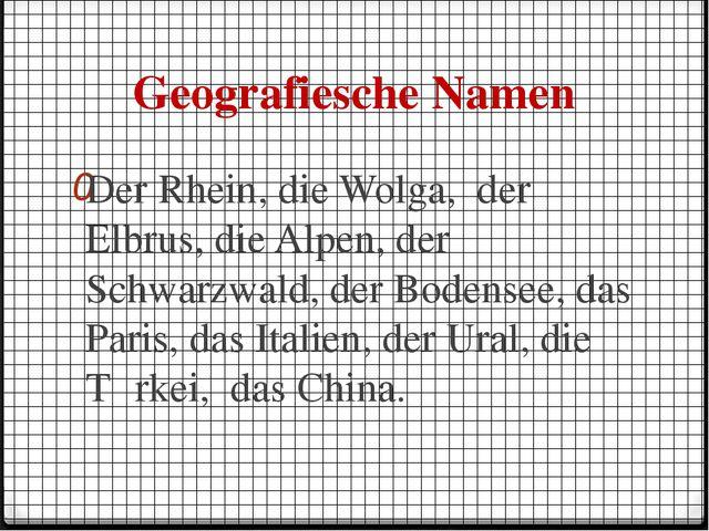 Geografiesche Namen Der Rhein, die Wolga, der Elbrus, die Alpen, der Schwarzw...