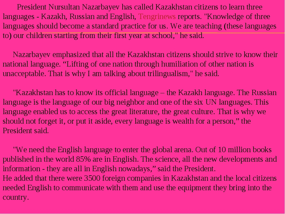 President Nursultan Nazarbayev has called Kazakhstan citizens to learn three...