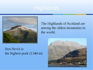Highlands Ben Nevis is the highest peak (1344 m) The Highlands of Scotland ar