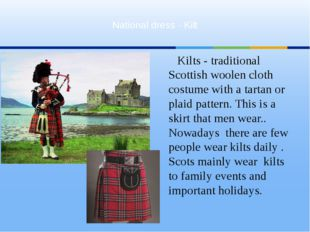 Kilts - traditional Scottish woolen cloth costume with a tartan or plaid patt