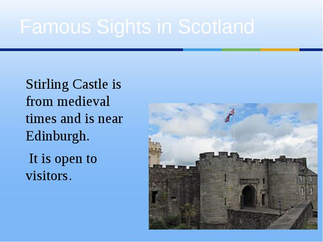 Famous Sights in Scotland Stirling Castle is from medieval times and is near...