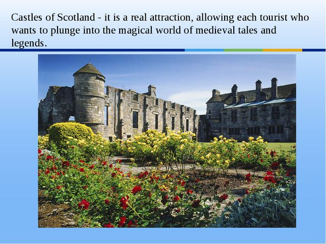 Castles of Scotland - it is a real attraction, allowing each tourist who wan...