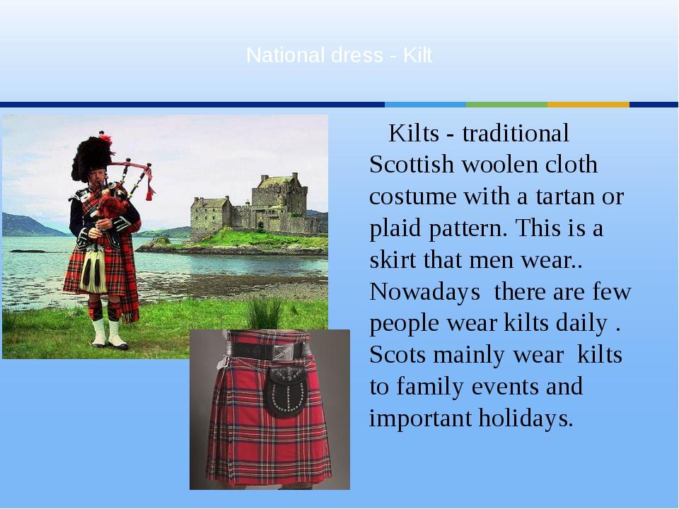 Kilts - traditional Scottish woolen cloth costume with a tartan or plaid patt...