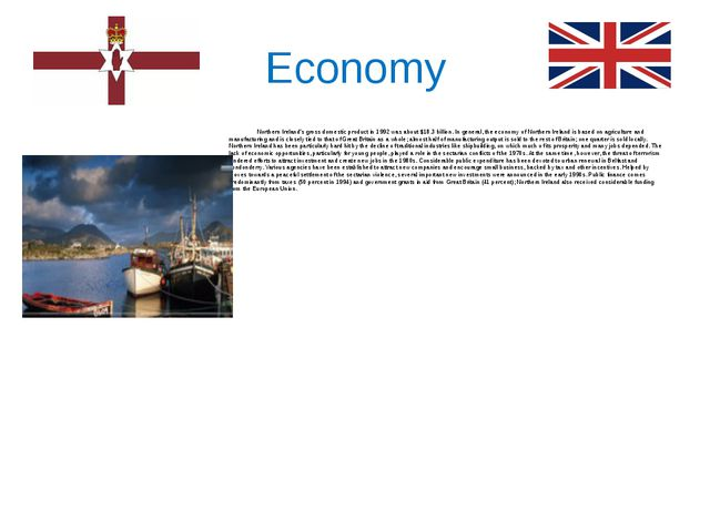 Economy Northern Ireland's gross domestic product in 1992 was about $18.3 bil...