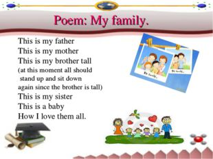 Poem: My family. This is my father This is my mother This is my brother tall