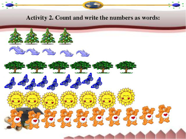 Activity 2. Count and write the numbers as words: