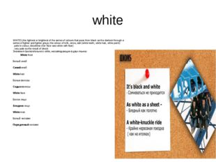 white WHITE1.the lightest or brightest of the series of colours that pass fro