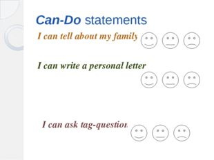 Can-Do statements I can tell about my family I can write a personal letter I