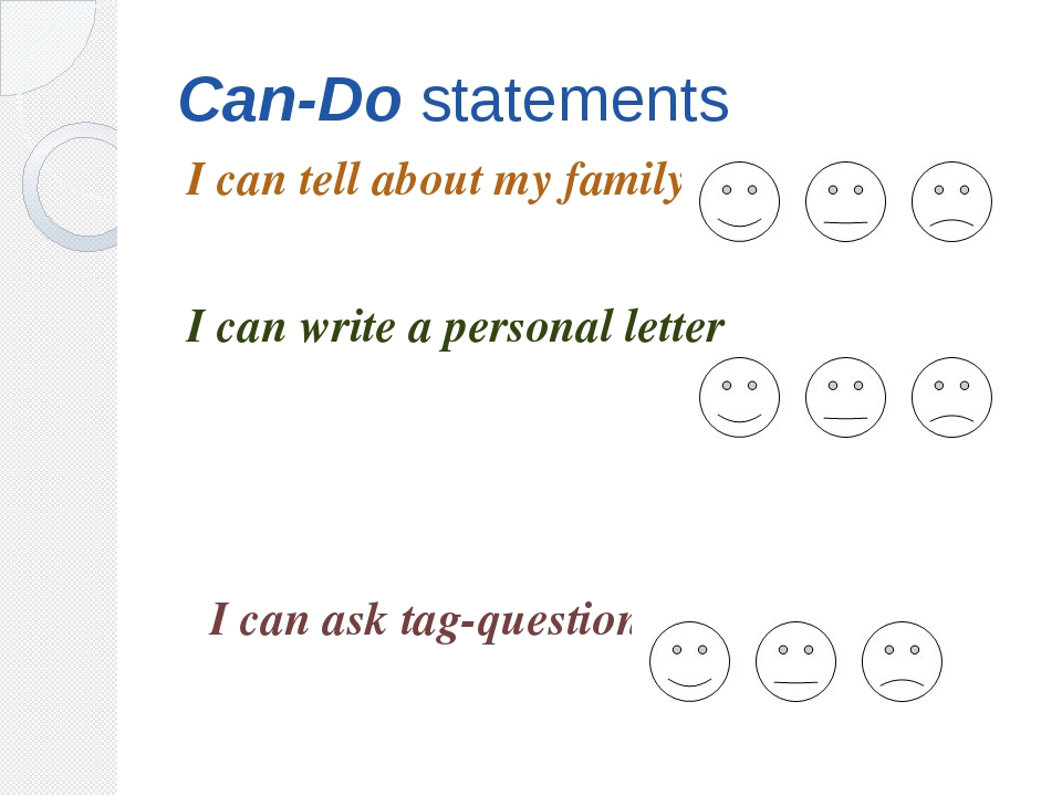 Can-Do statements I can tell about my family I can write a personal letter I...