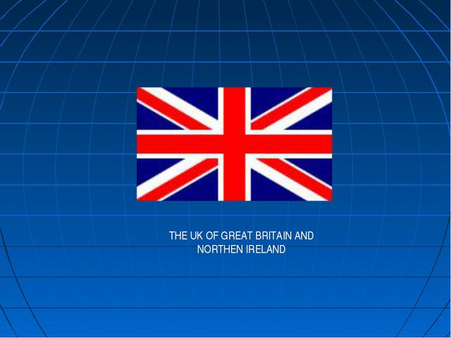 THE UK OF GREAT BRITAIN AND NORTHEN IRELAND
