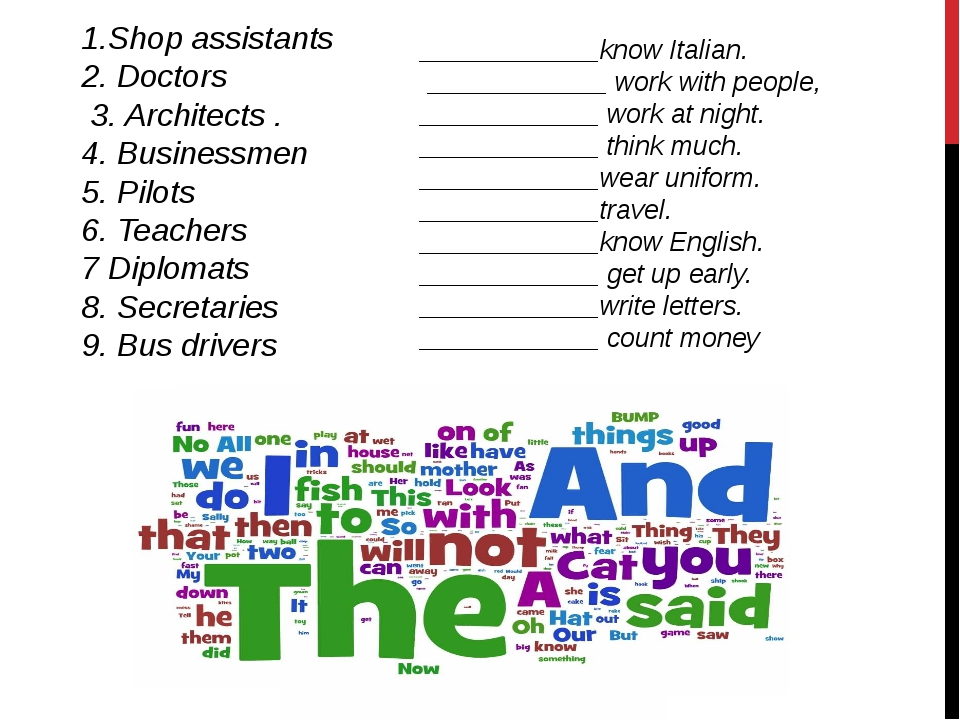 1.Shop assistants 2. Doctors 3. Architects . 4. Businessmen 5. Pilots 6. Teac...