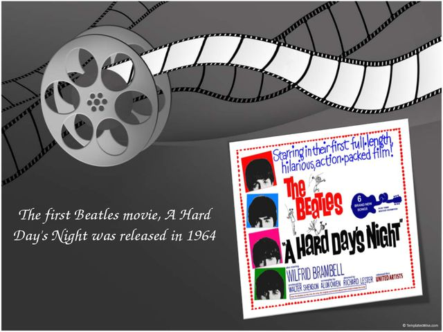 The first Beatles movie, A Hard Day's Night was released in 1964