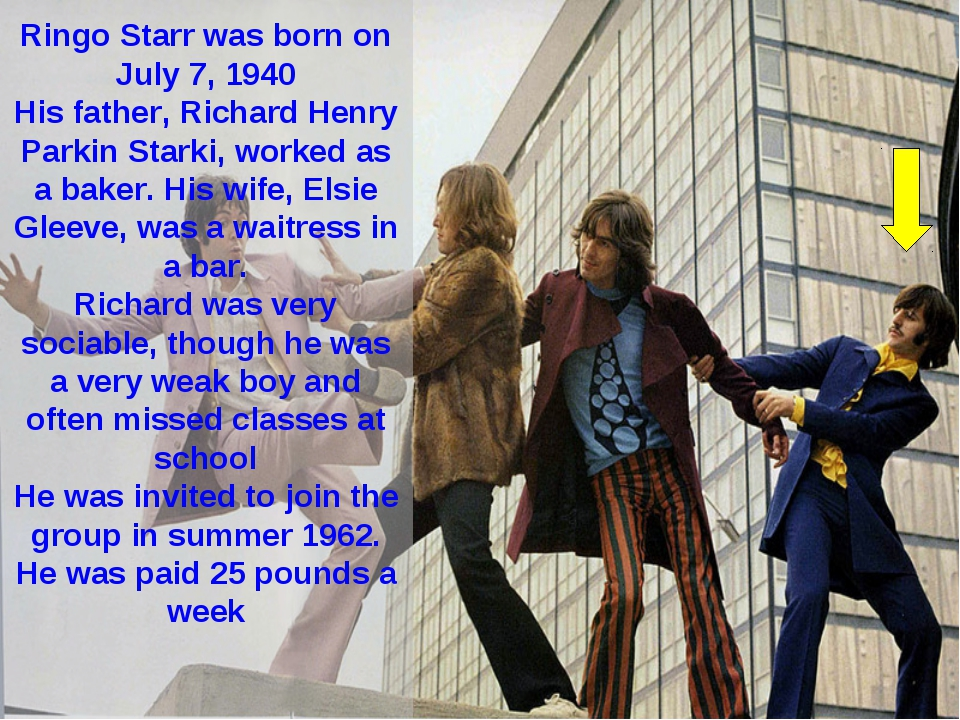 Ringo Starr was born on July 7, 1940 His father, Richard Henry Parkin Starki,...