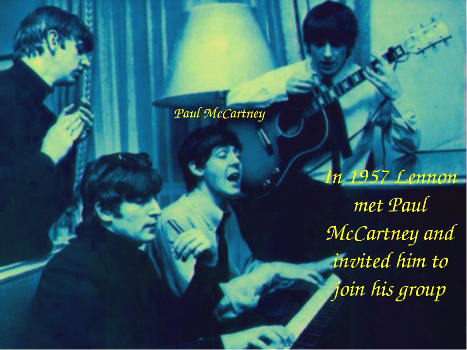 In 1957 Lennon met Paul McCartney and invited him to join his group Paul McCa...