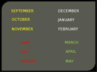 SEPTEMBER OCTOBER NOVEMBER DECEMBER JANUARY FEBRUARY MARCH APRIL MAY JUNE JUL
