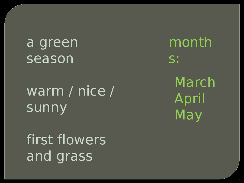 a green season warm / nice / sunny first flowers and grass months: March Apri...