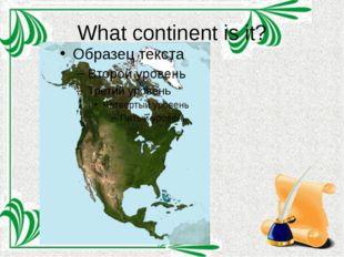 What continent is it?