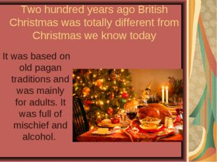 Two hundred years ago British Christmas was totally different from Christmas