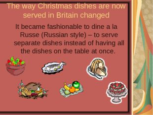 The way Christmas dishes are now served in Britain changed It became fashiona
