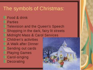 The symbols of Christmas: Food & drink Parties Television and the Queen's Spe
