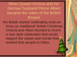 When Queen Victoria and her German husband Prince Albert became the rulers of