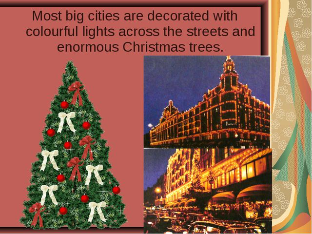 Most big cities are decorated with colourful lights across the streets and en...