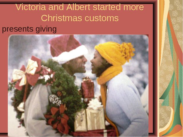Victoria and Albert started more Christmas customs presents giving