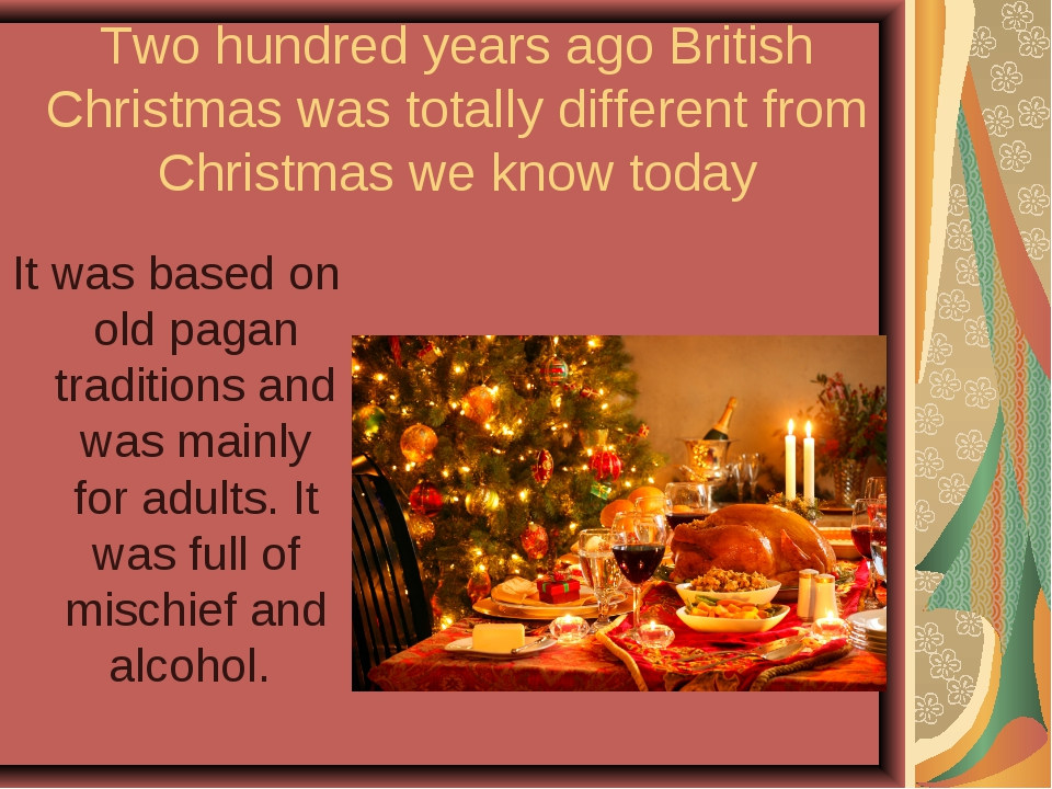 Two hundred years ago British Christmas was totally different from Christmas...