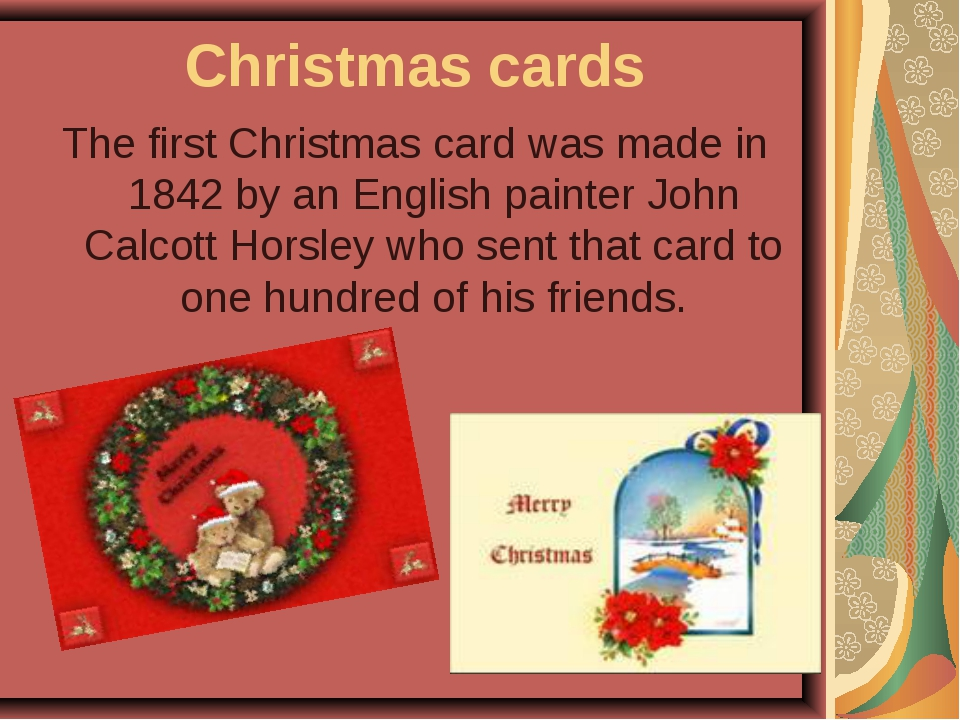 Christmas cards The first Christmas card was made in 1842 by an English paint...