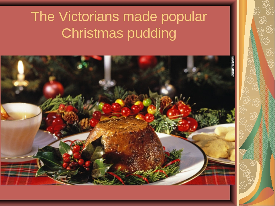 The Victorians made popular Christmas pudding