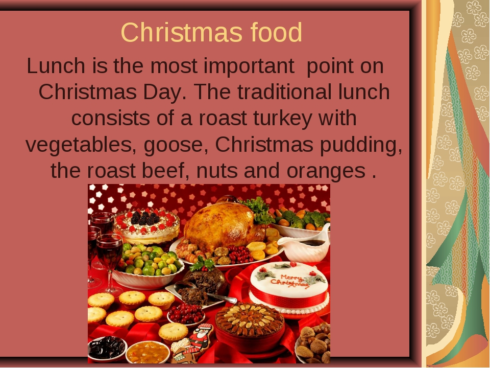 Christmas food Lunch is the most important point on Christmas Day. The tradit...