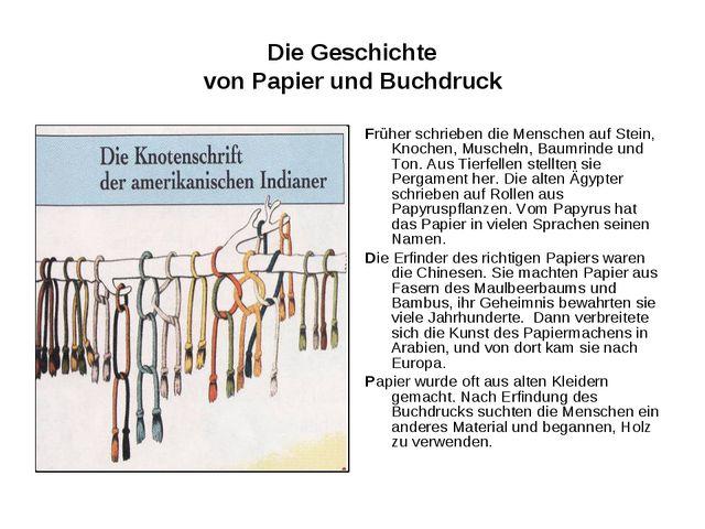 Die Geschichte von Papier und Buchdruck Früher schrieben die Menschen auf Ste...