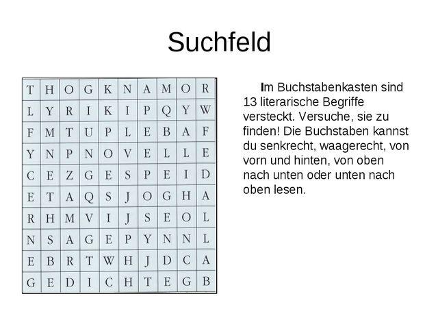 Suchfeld Im Buchstabenkasten sind 13 literarische Begriffe versteckt. Versuch...